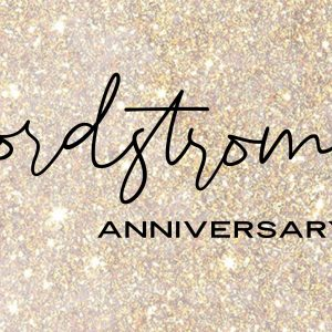 Nordstrom Anniversary Sale Picks!
